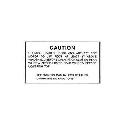 MACs Auto Parts 60-47511 Convertible Top Caution Decal - Ford